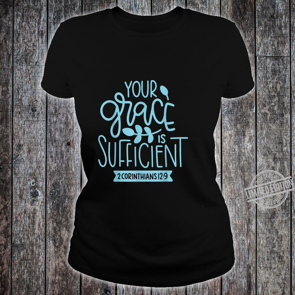 2 Corinthians 129 Your Grace is Sufficient Christian Shirt ladies tee