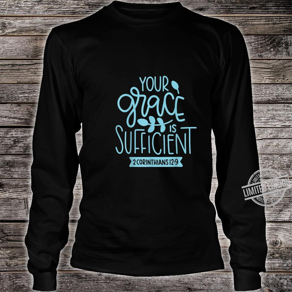 2 Corinthians 129 Your Grace is Sufficient Christian Shirt long sleeved