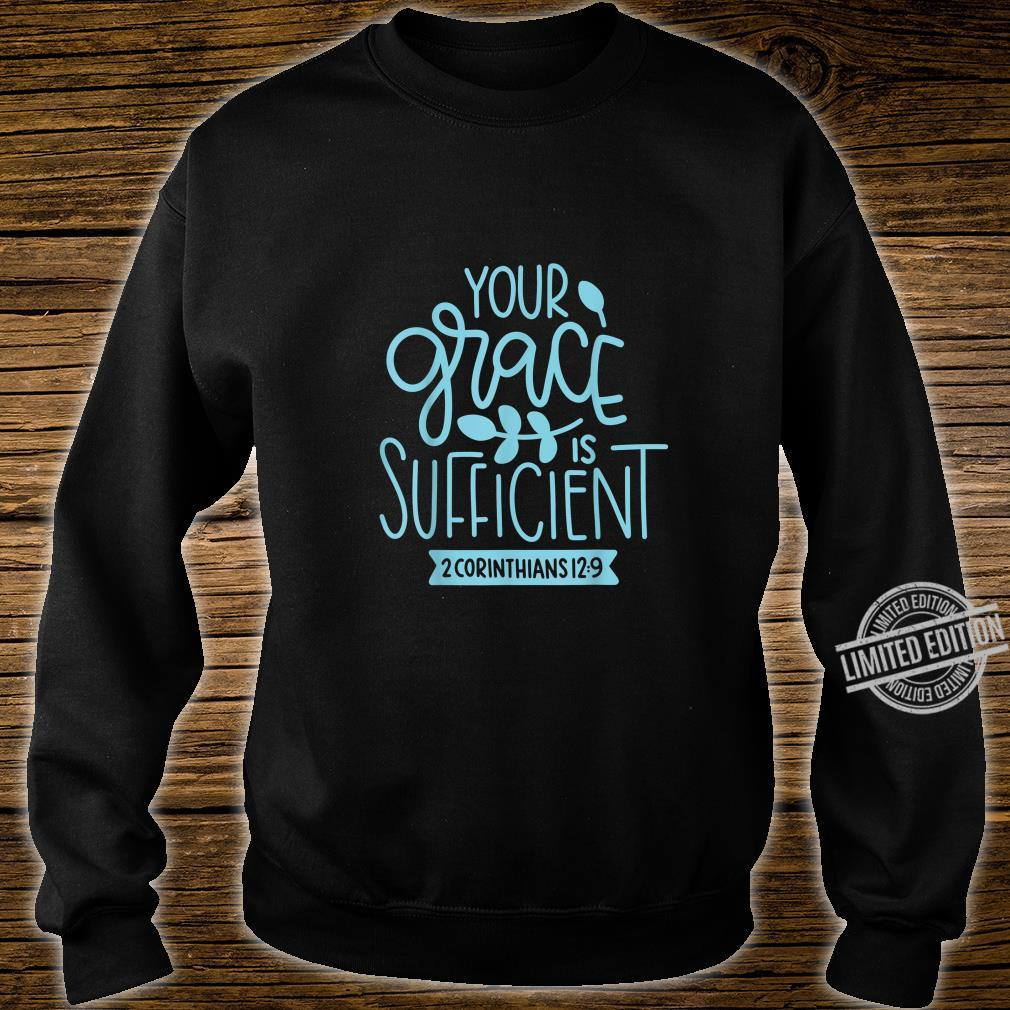 2 Corinthians 129 Your Grace is Sufficient Christian Shirt sweater