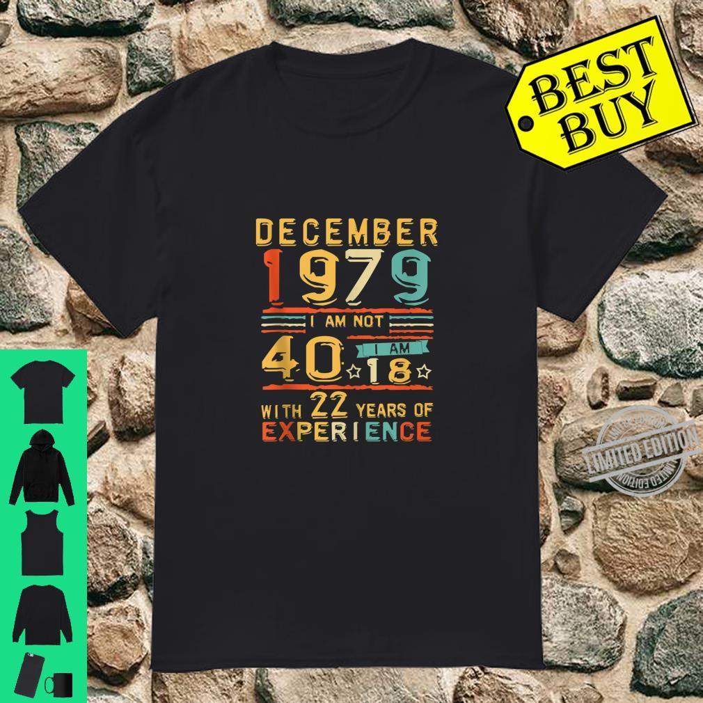 40th Birthday 1979 December Shirt