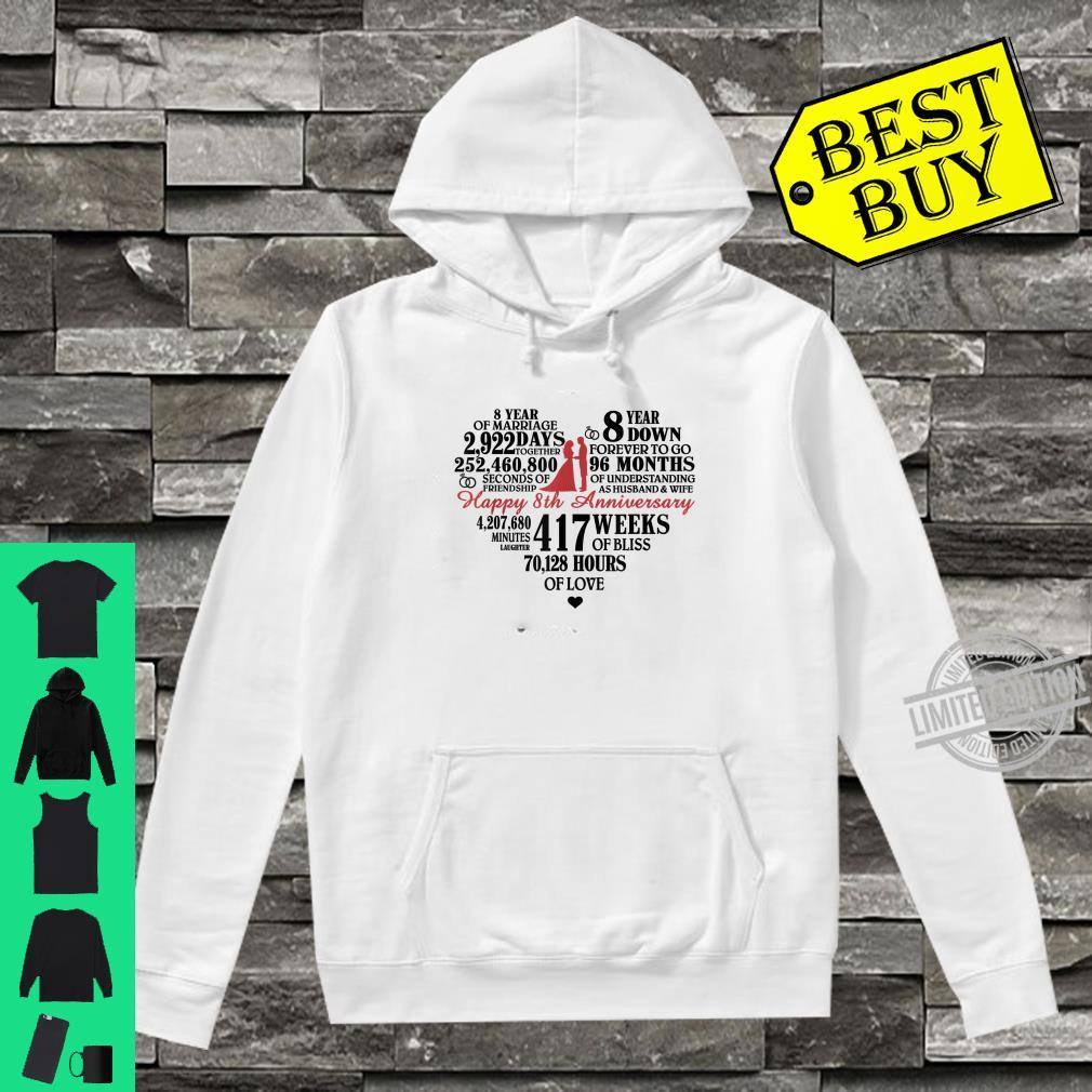 8th Wedding Anniversary heart, 8 Years Down Forever To Go Shirt hoodie