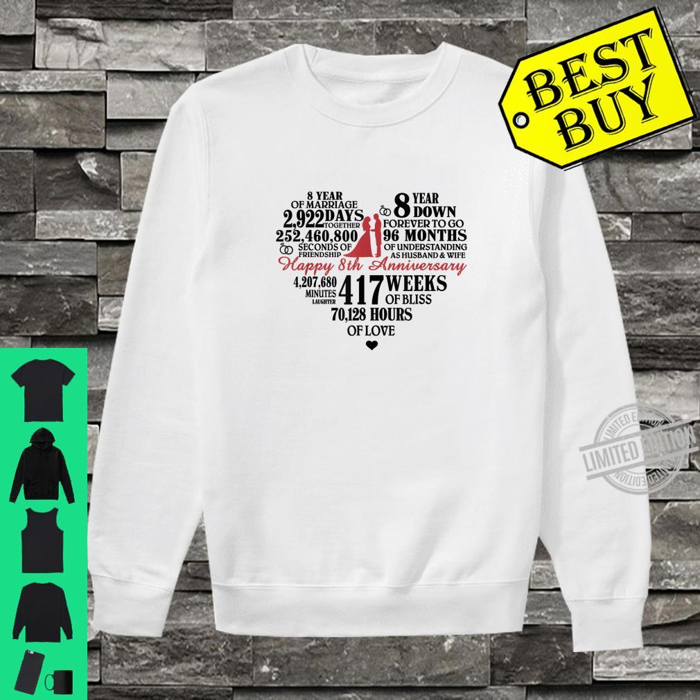 8th Wedding Anniversary heart, 8 Years Down Forever To Go Shirt sweater