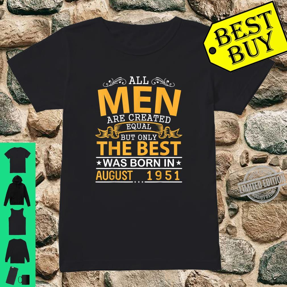 All Created Equal But Only Best Was Born In August 1951 Shirt ladies tee