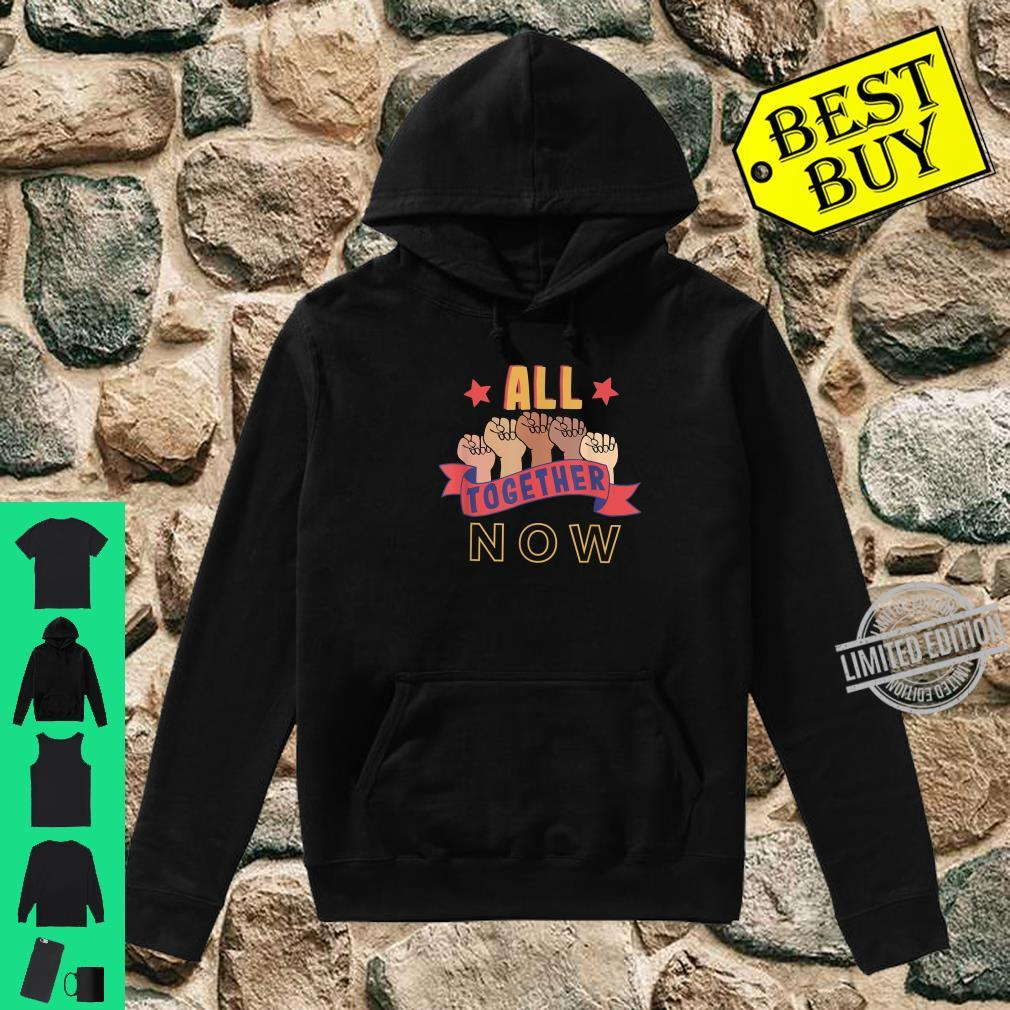 All Together Now Inclusion Equality Social Justice Shirt Shirt hoodie