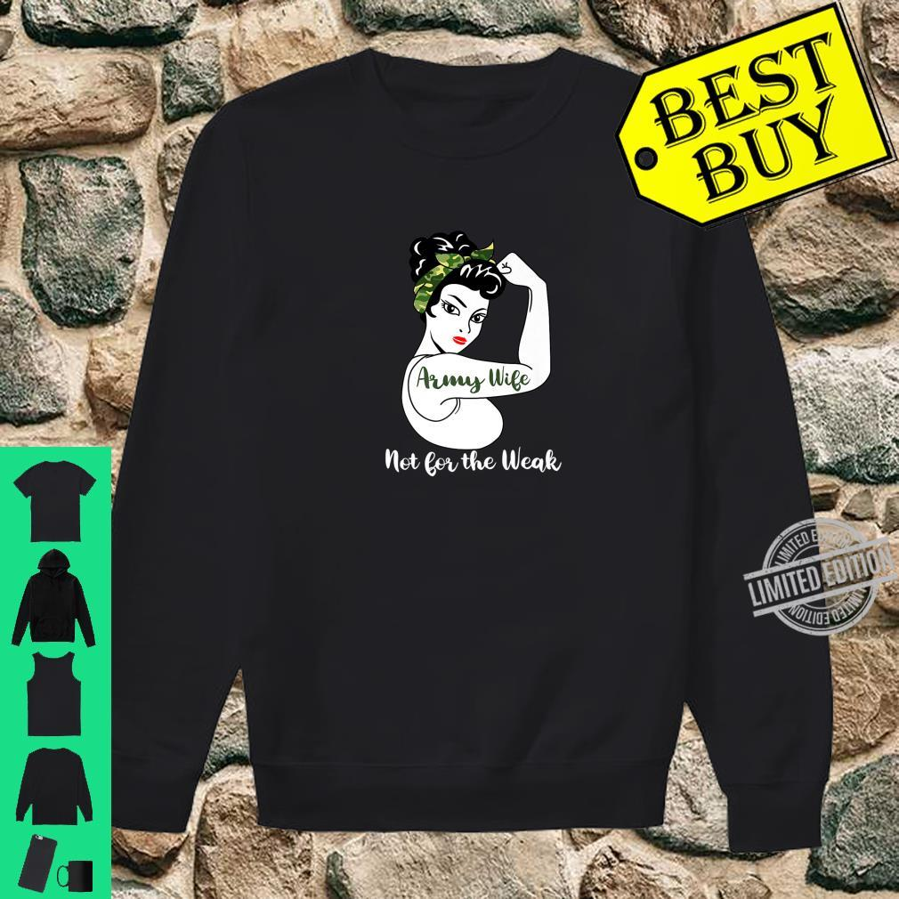 Army Wife Not For The Weak Army Family Shirt sweater