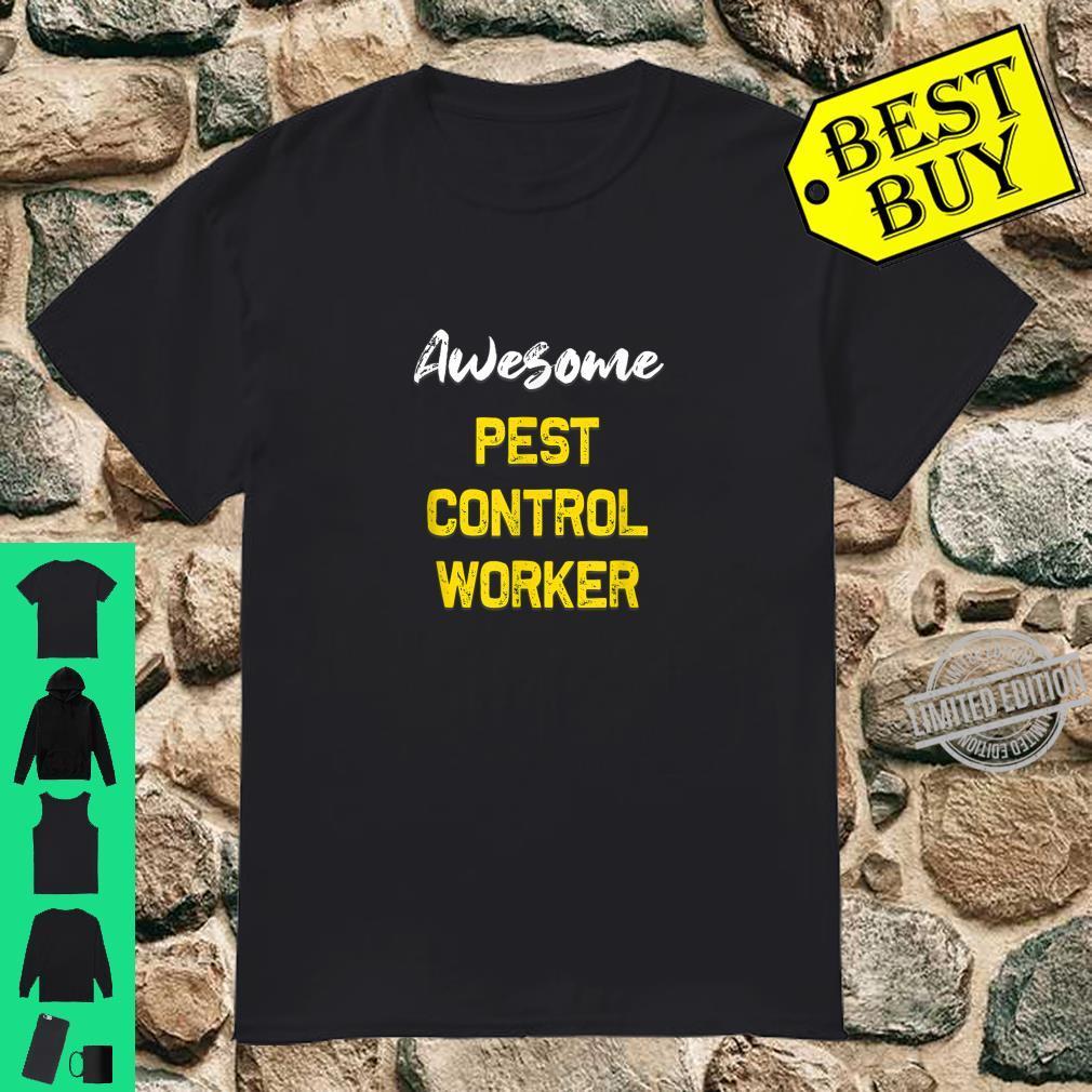 Awesome Pest control worker Shirt Cool Job Employee Shirt