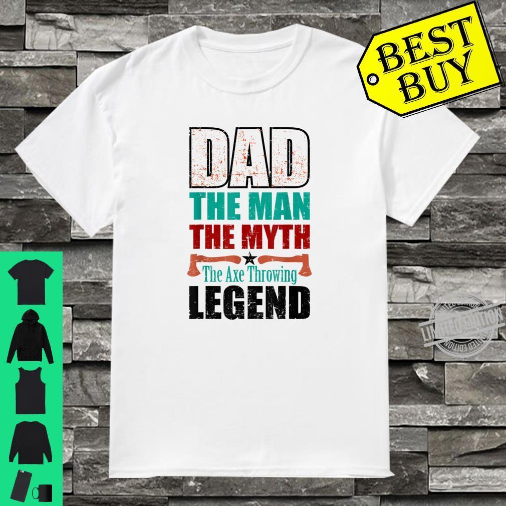 Axe Throwing Dad Man Myth Axe Throwing Legend Hatchet Shirt