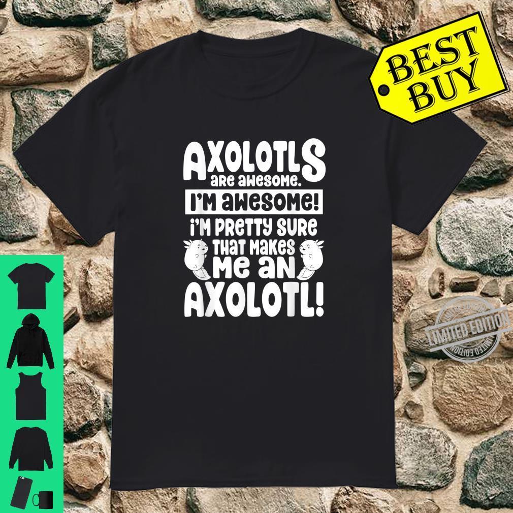 Axolotls Are Awesome Cute Axolotl Shirt