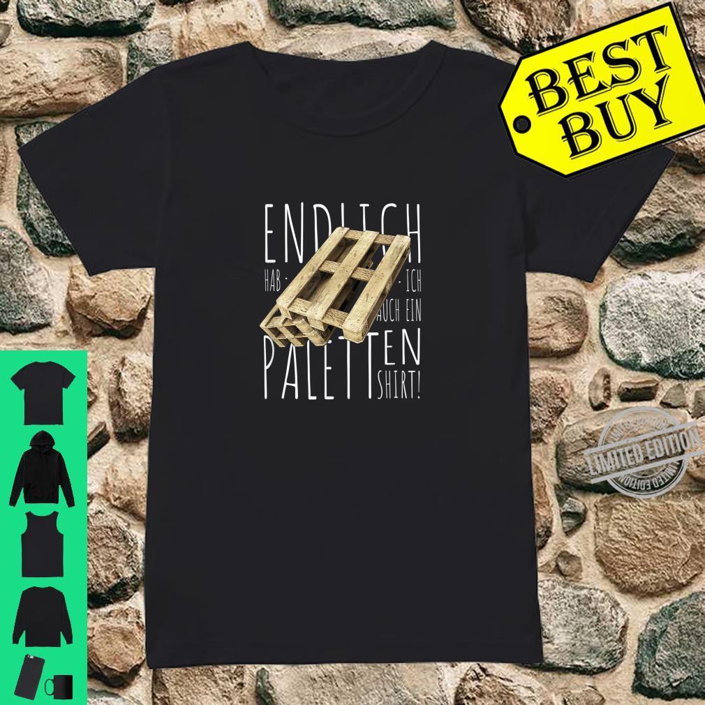 Bad Dad Joke Endlich hab ich auch ein Paletten Shirt ladies tee