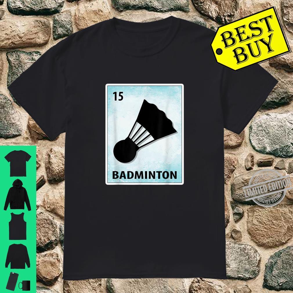 Badminton Mexican Cards Shirt