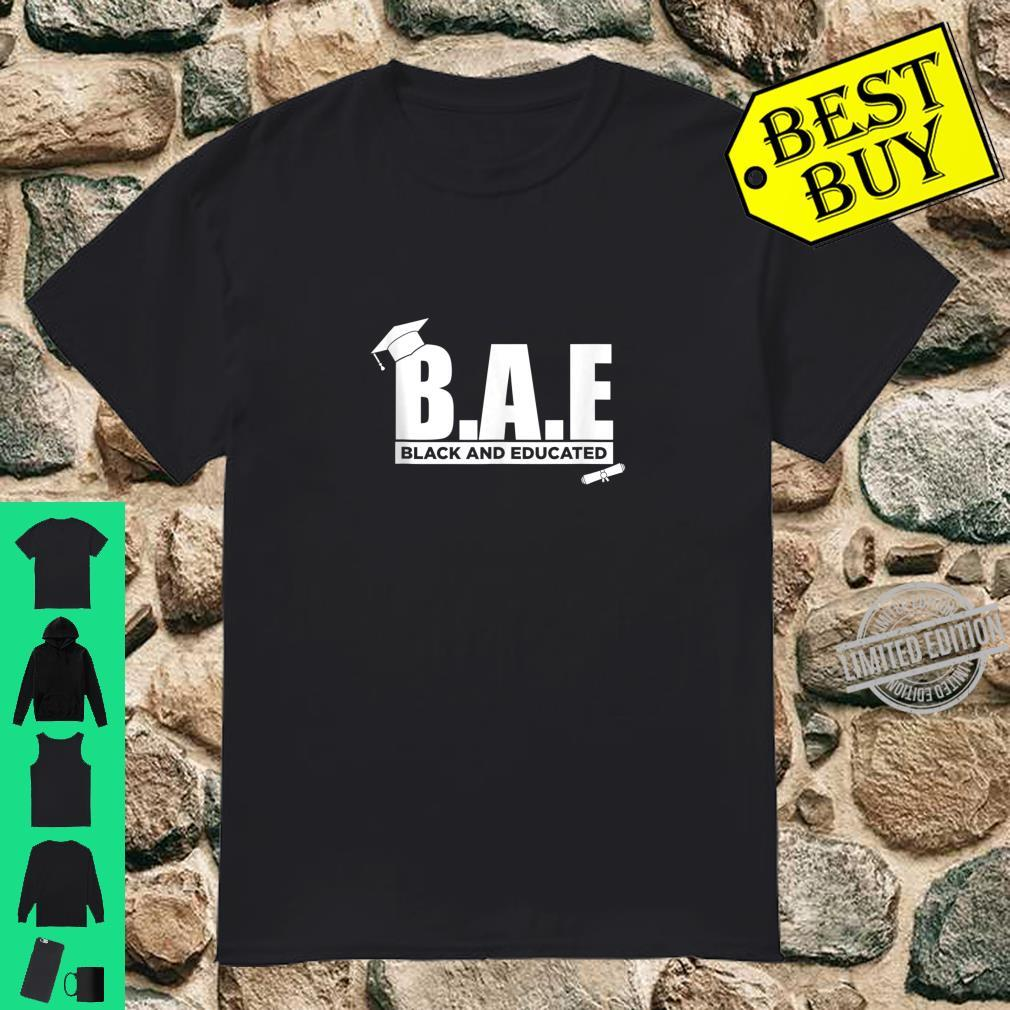 Bae Black And Educated Proud Activist Black Excellence HBCU Shirt
