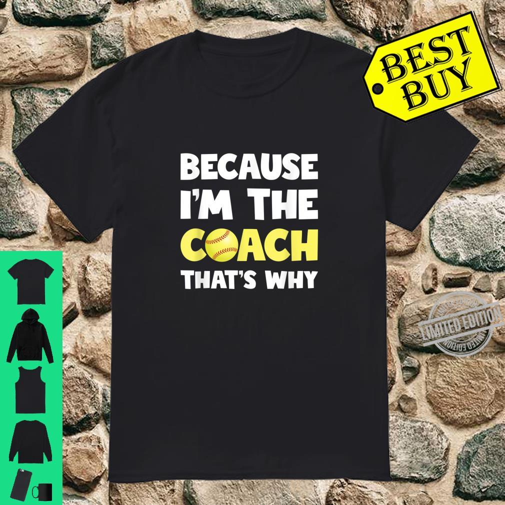 Because I'm The Coach That's Why for Softball Coach Shirt
