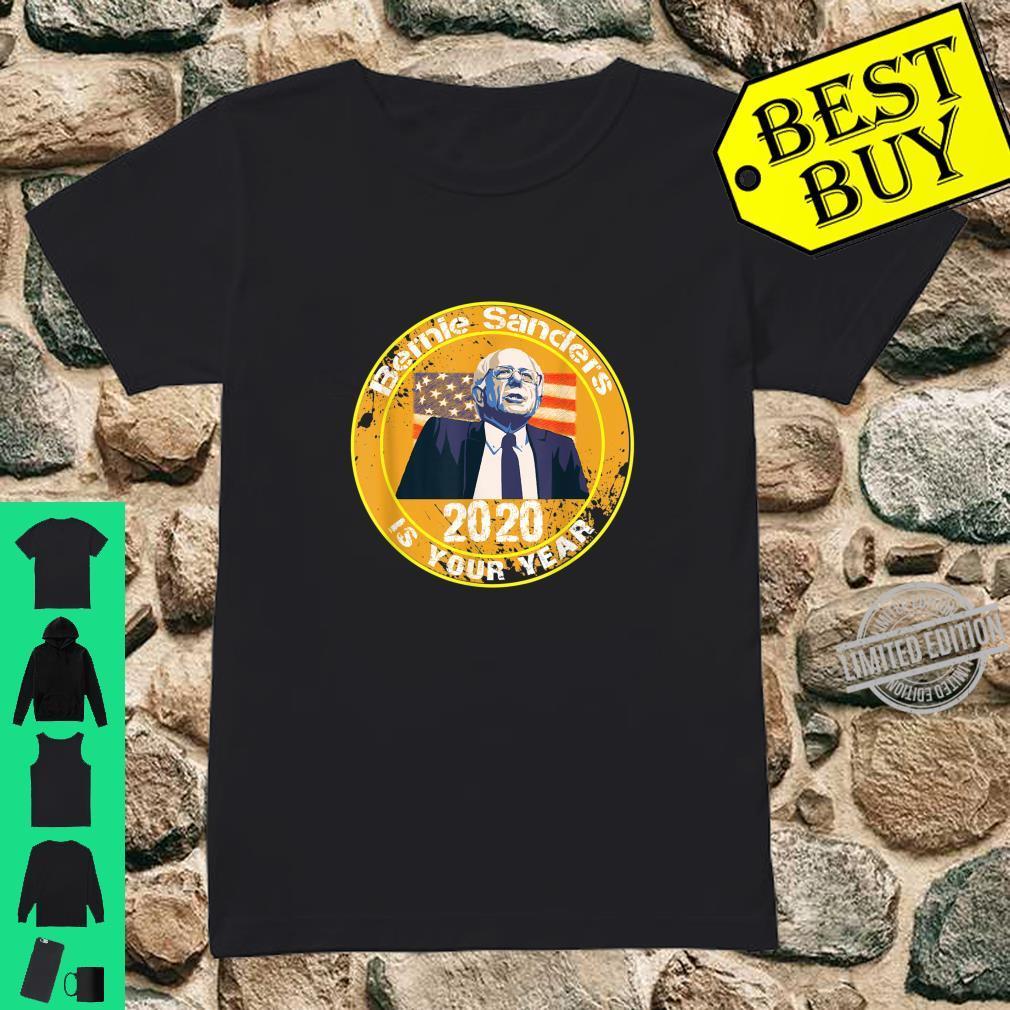 Bernie Sanders 2020 is your year Shirt ladies tee