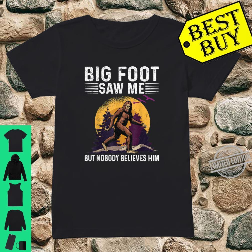Bigfoot Saw Me But Nobody Believes Him Sasquatch Shirt ladies tee