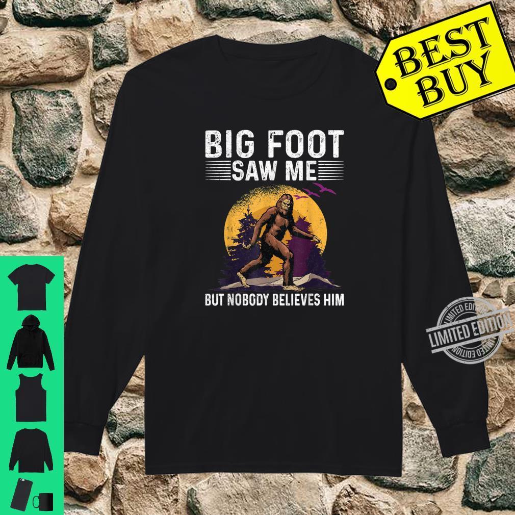 Bigfoot Saw Me But Nobody Believes Him Sasquatch Shirt long sleeved