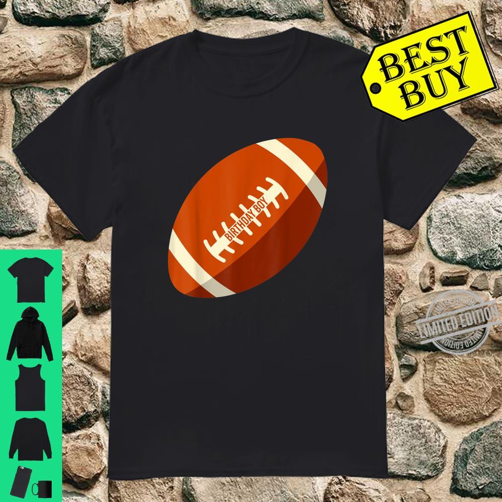 Birthday Boy Football Son Brother Nephew Cousin Shirt