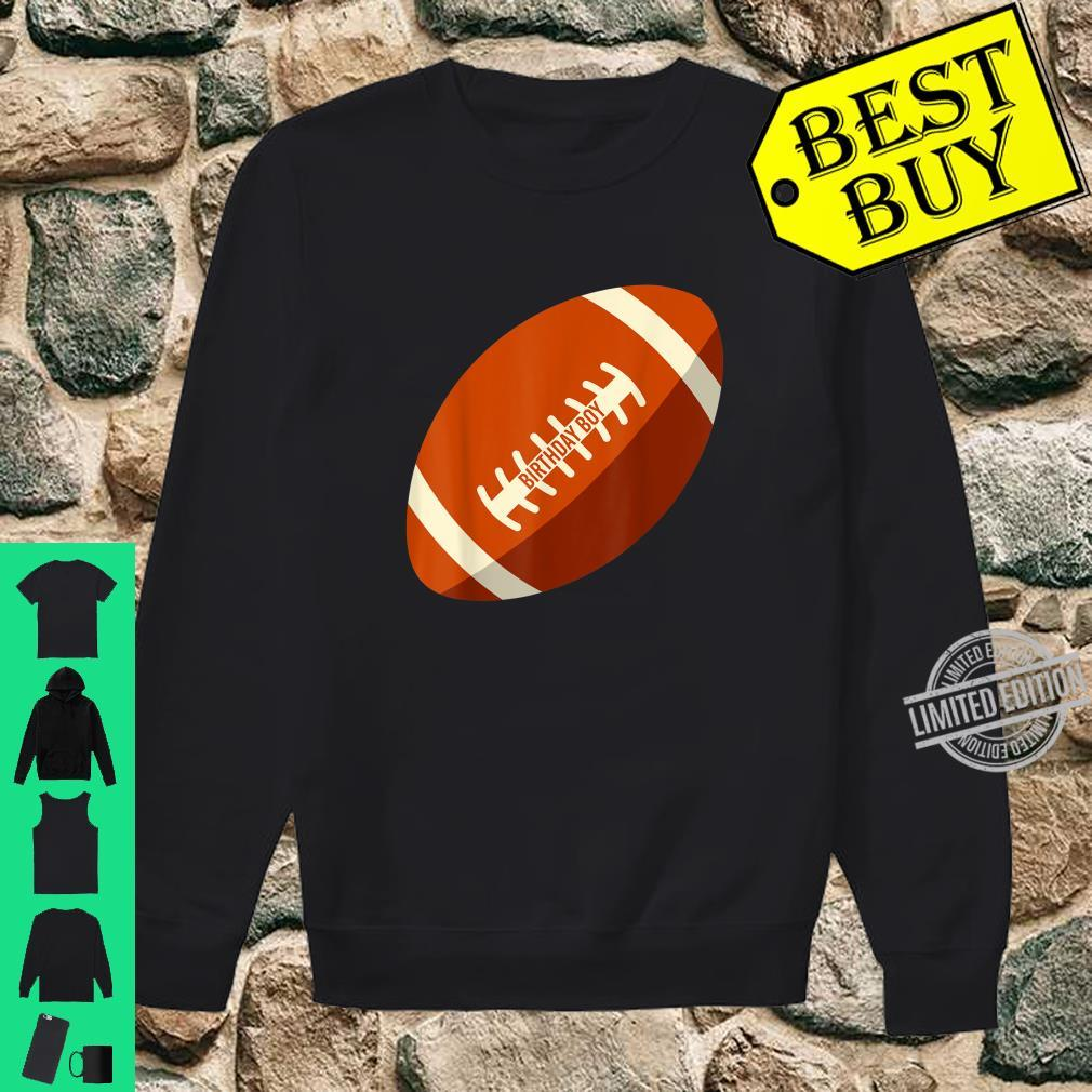 Birthday Boy Football Son Brother Nephew Cousin Shirt sweater