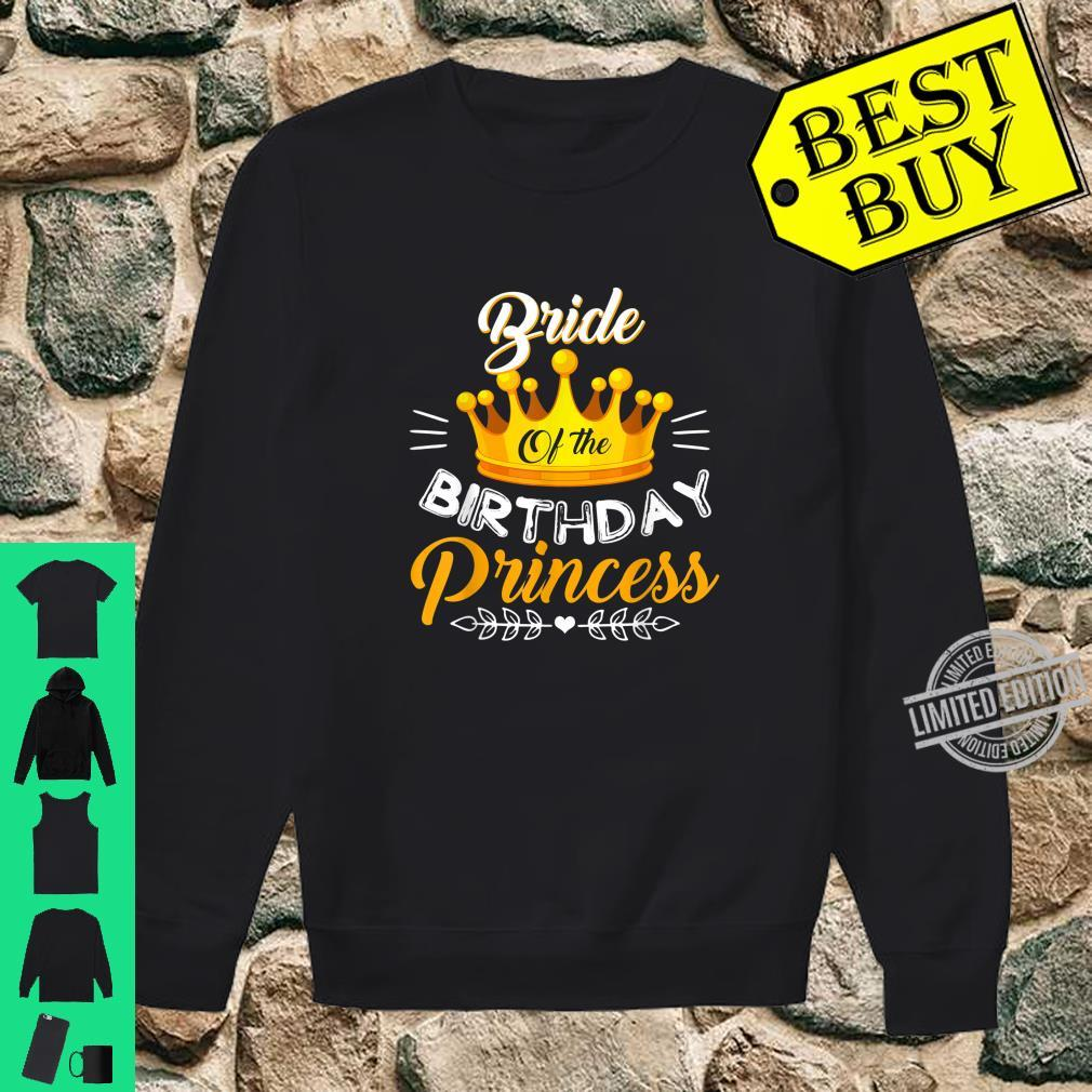Bride Of The Birthday Princess Bday Party Shirt sweater