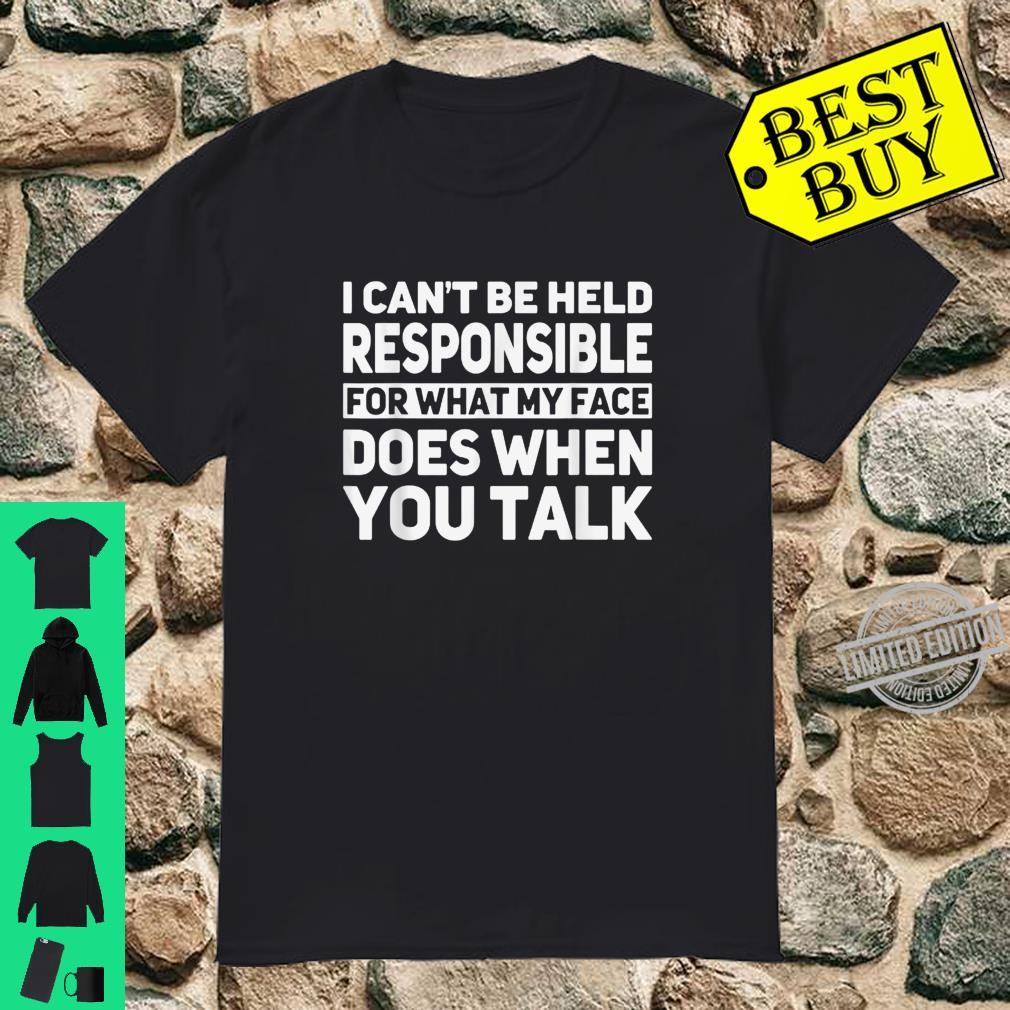 Cant Be Held Responsible Shirt