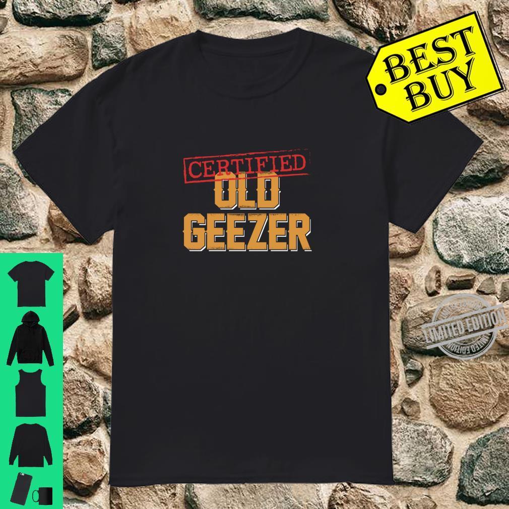 Certified Old Geezer Fun Dad Uncle Grandpa Friend Oldies Shirt