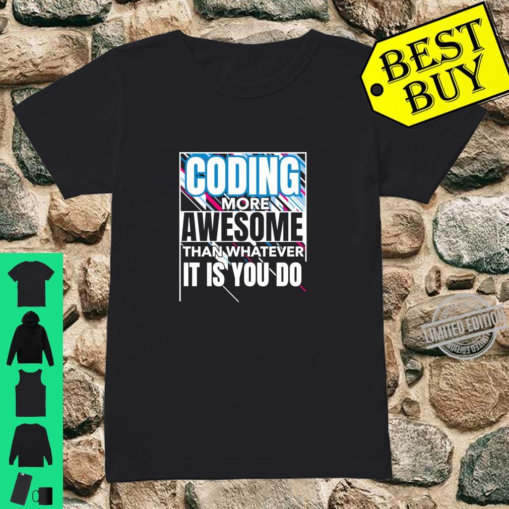 Coding More Awesome Than Whatever It Is You Do Coder Shirt ladies tee