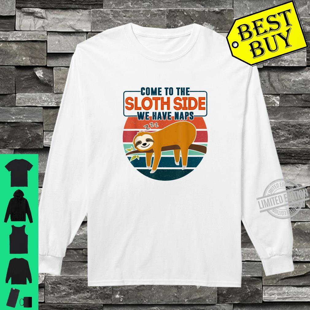 Come to the Sloth side we have naps Shirt long sleeved