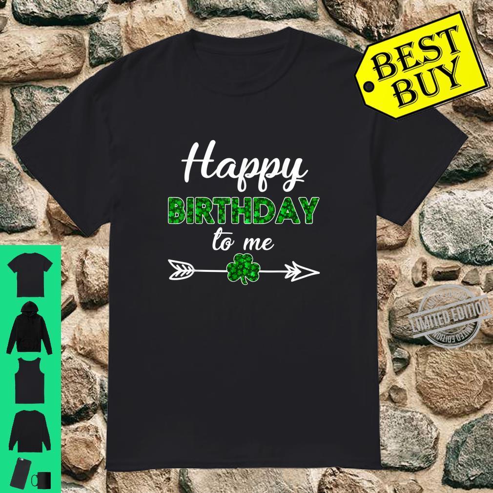 Cool Happy Birthday To Me St Patricks Day Birthday Shirt