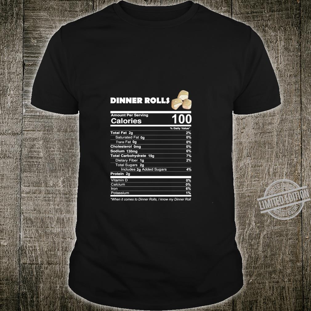 Dinner Rolls Nutritional Facts Thanksgiving Bread Shirt