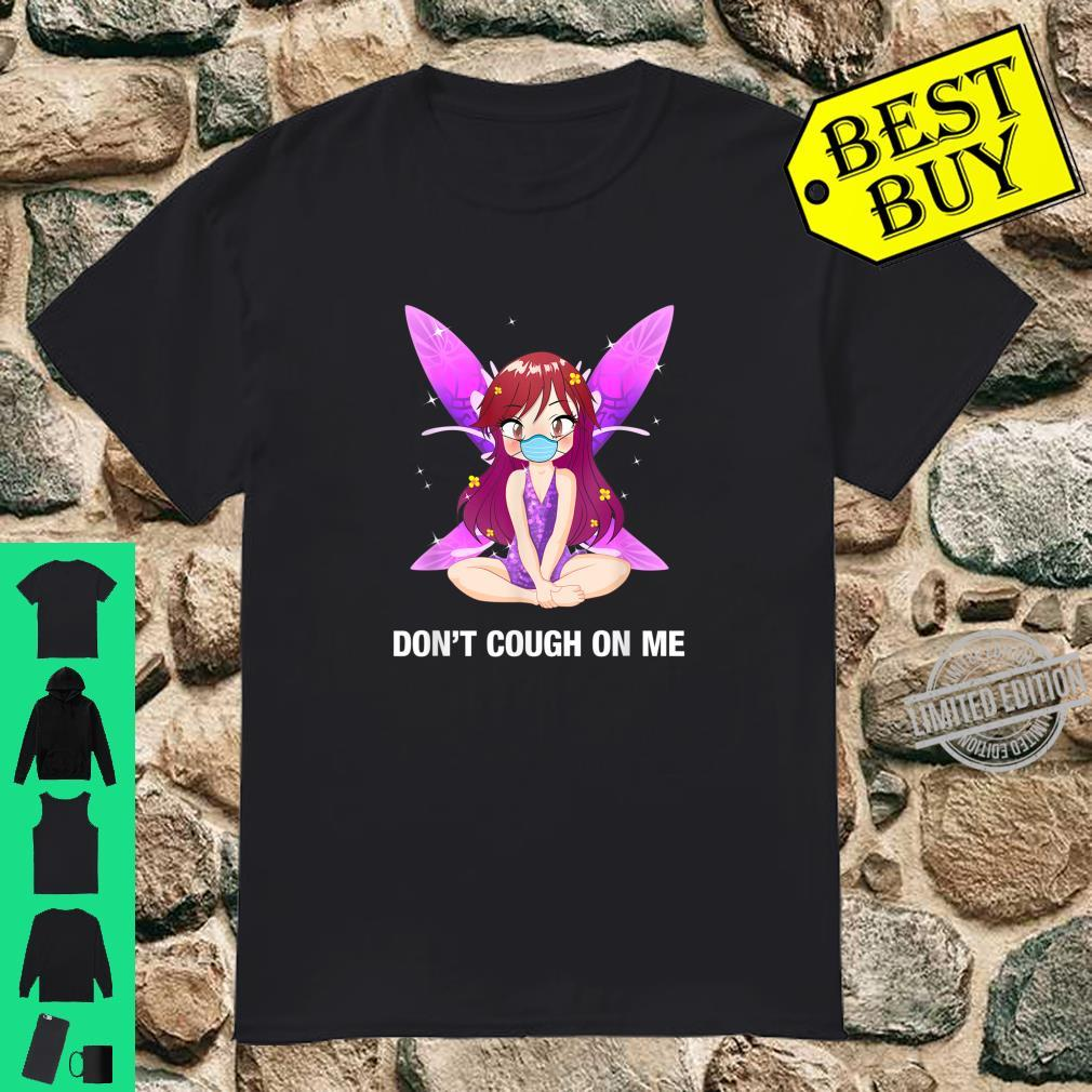 Don't Cough On Me Anime Fairy Shirt