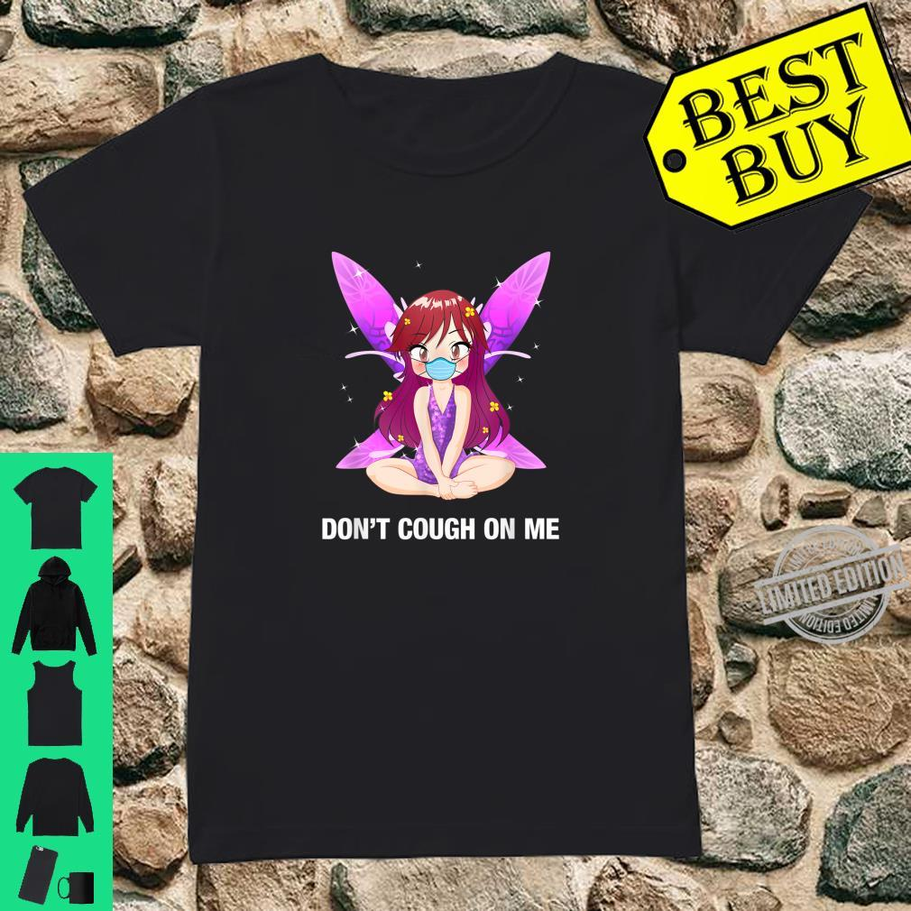 Don't Cough On Me Anime Fairy Shirt ladies tee