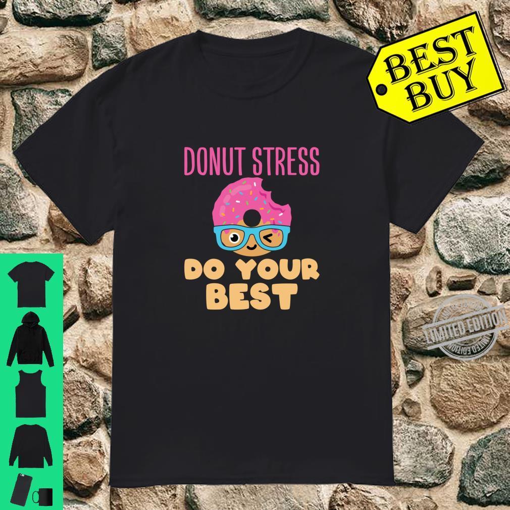 Donut Stress Do Your Best Teacher Test Day Shirt