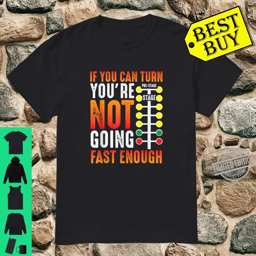 Dragster Saying Race car Driver Skill Drag Racing Shirt