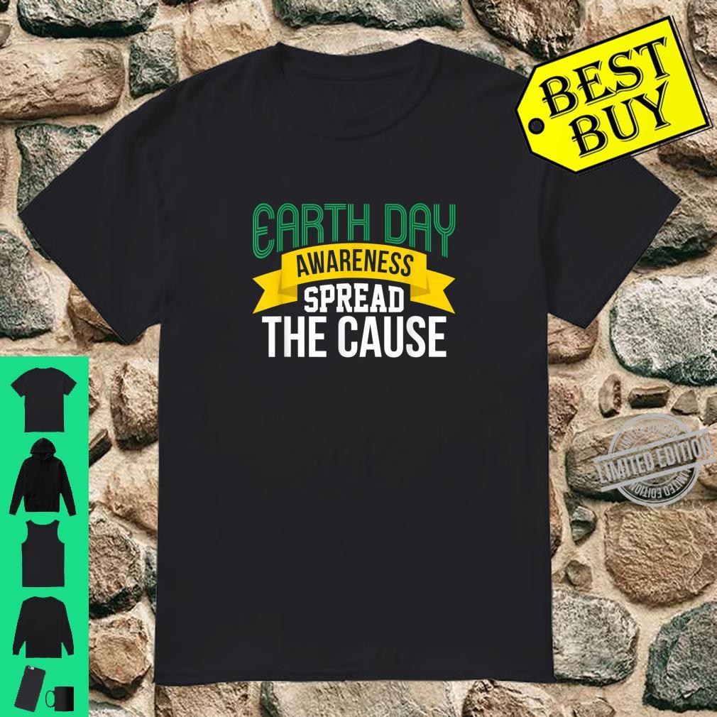 Earth Day Awareness Spread the Cause Earth Day 2020 Shirt