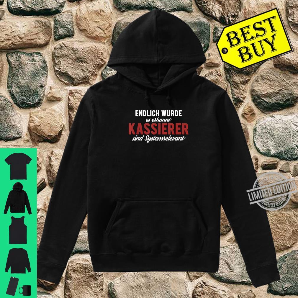 Endlich Erkannt Kassierer Sind Systemrelevant, Kassiererin Shirt hoodie