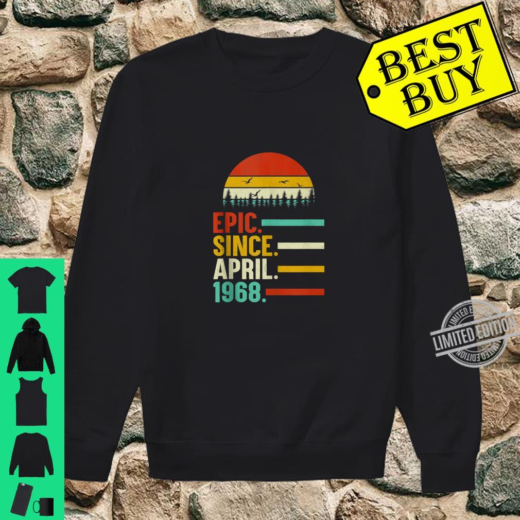 Epic Since April 1968 52th Birthday 52 Year Old Shirt sweater
