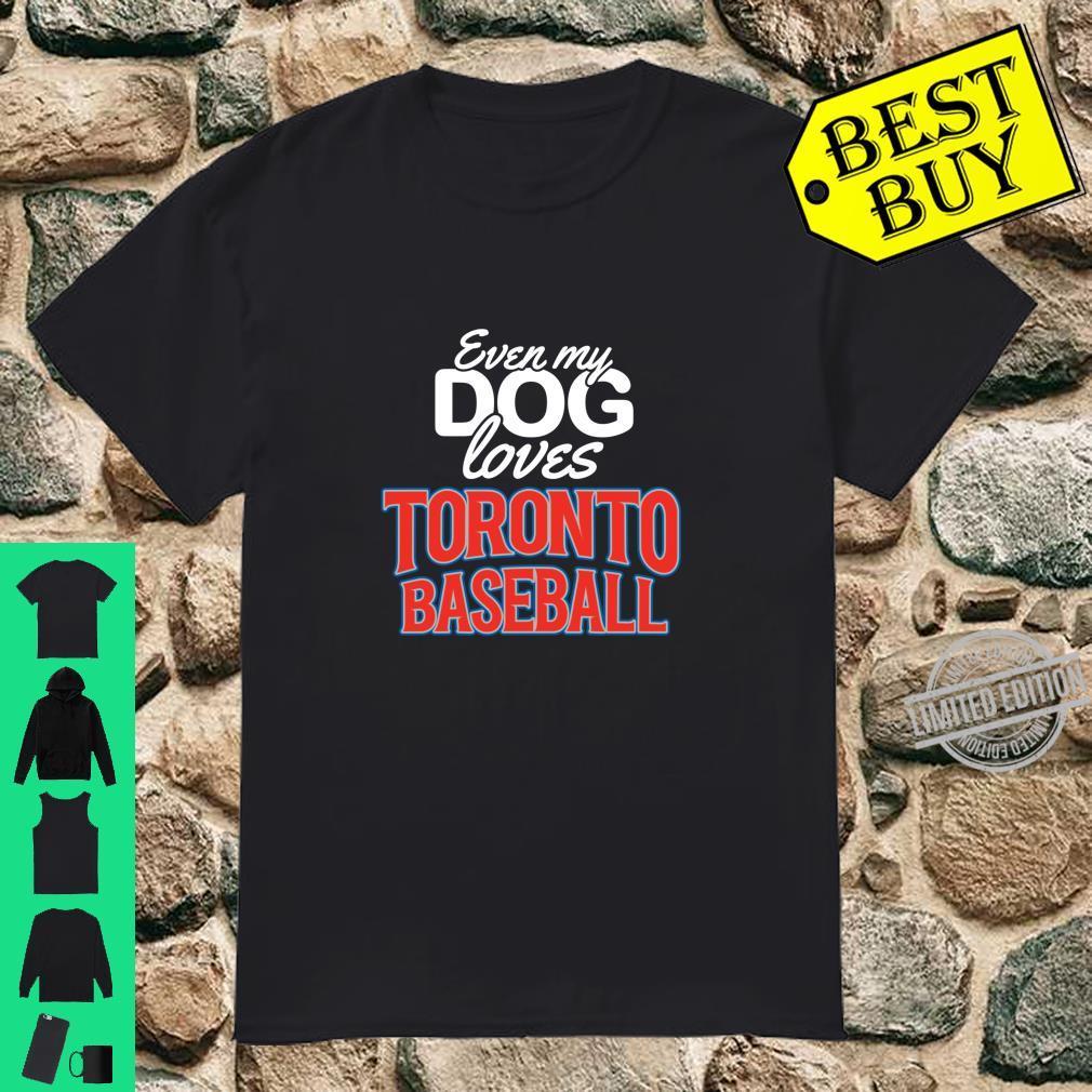 Even My Dog Loves Toronto Baseball Pet Sports Fan Shirt