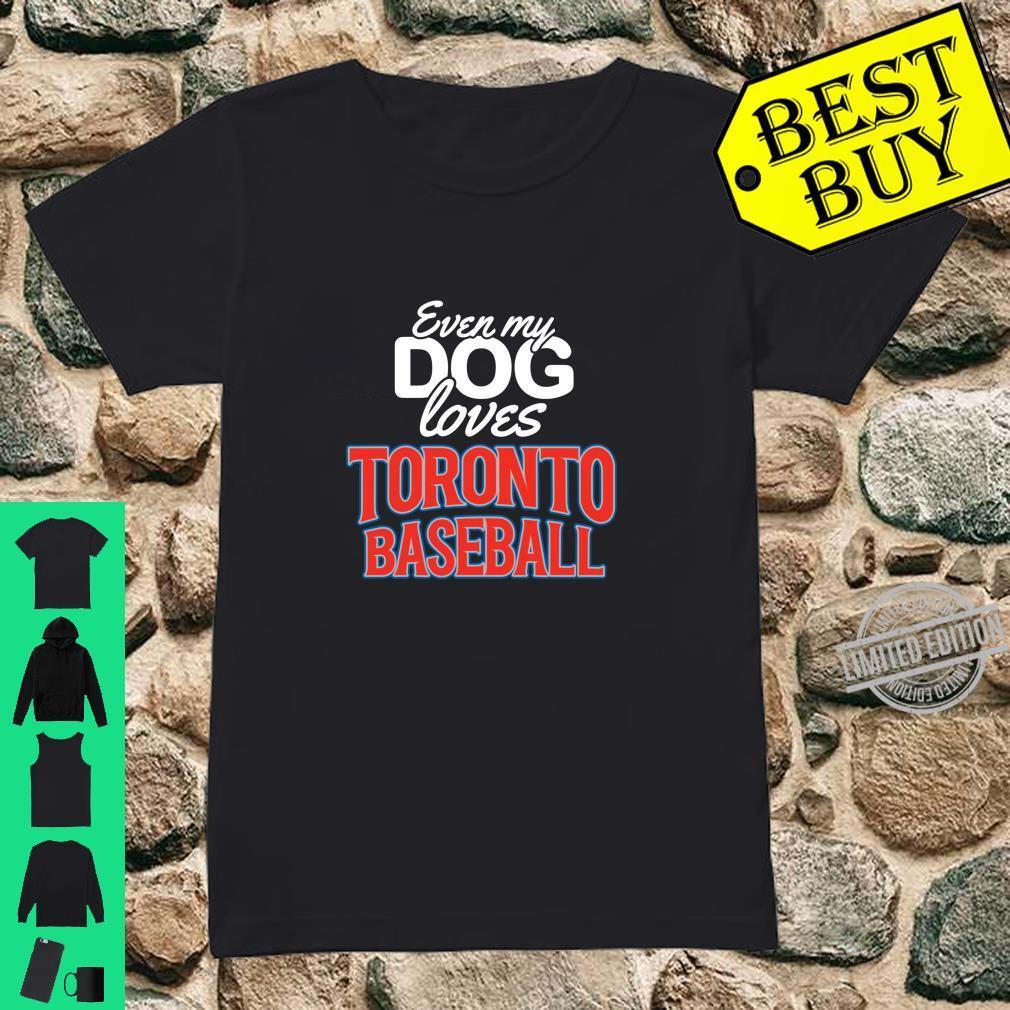 Even My Dog Loves Toronto Baseball Pet Sports Fan Shirt ladies tee