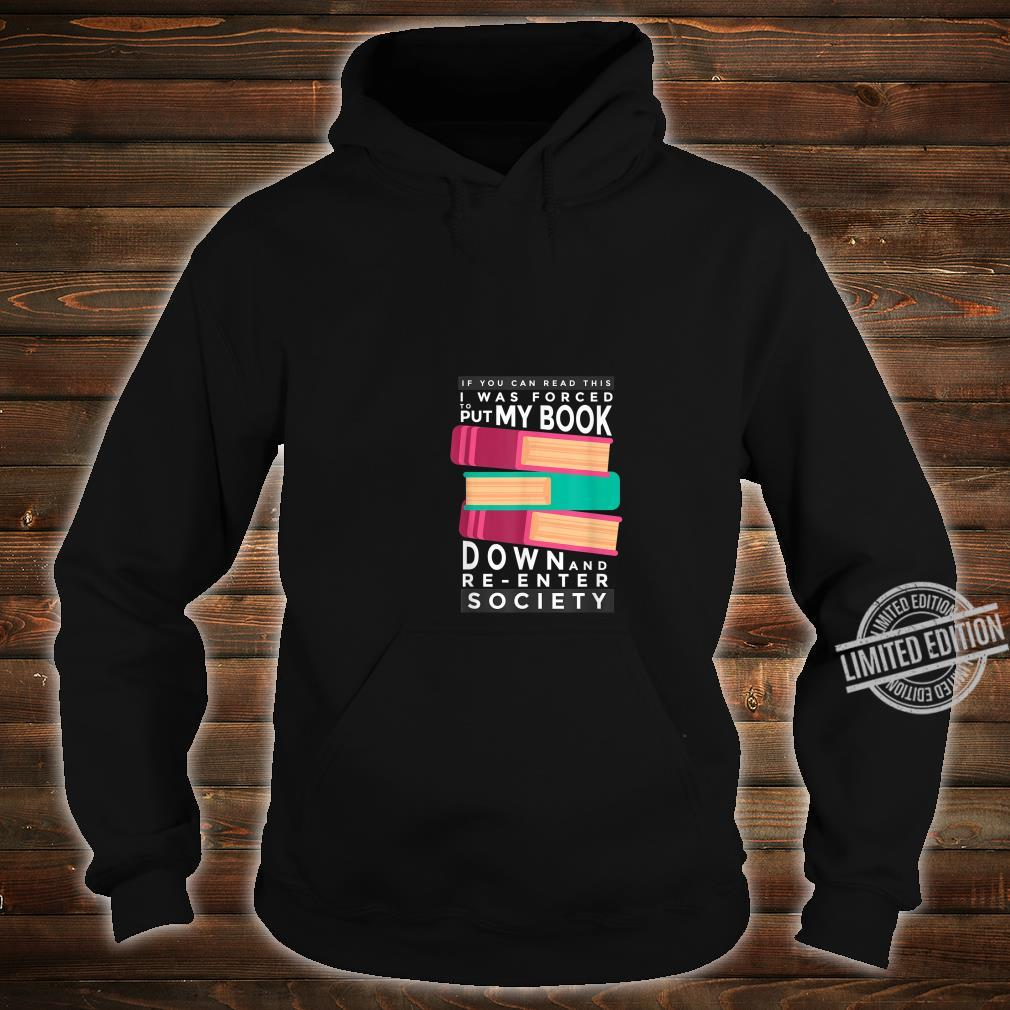 FORCED TO PUT MY BOOK DOWN Book Reading Shirt hoodie