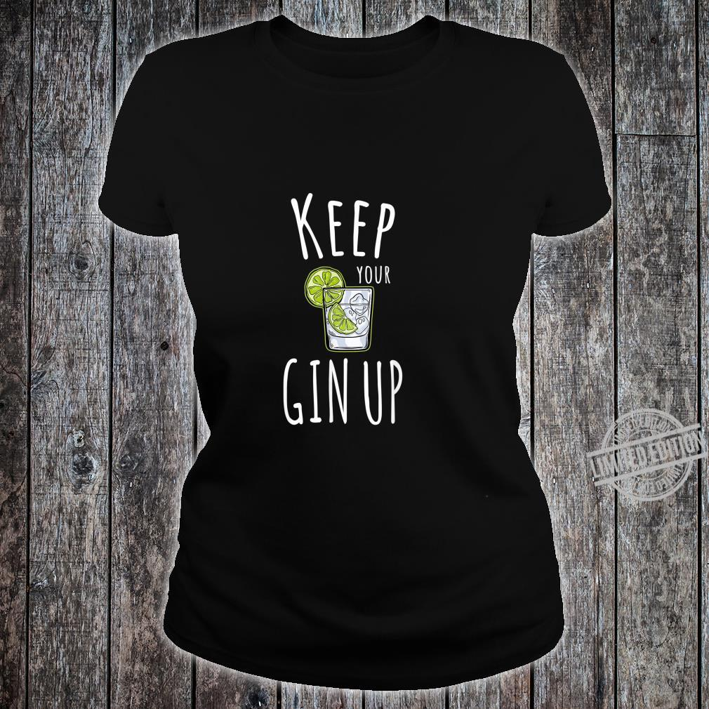 FUNNY GIN KEEP YOUR GIN CHIN UP MOTIVATIONAL PUN Shirt ladies tee
