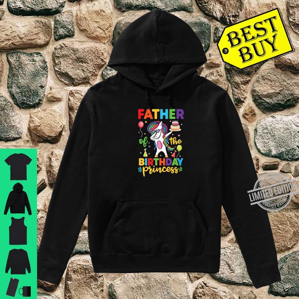 Father of the Birthday Princess Shirt Unicorn Girl Shirt hoodie