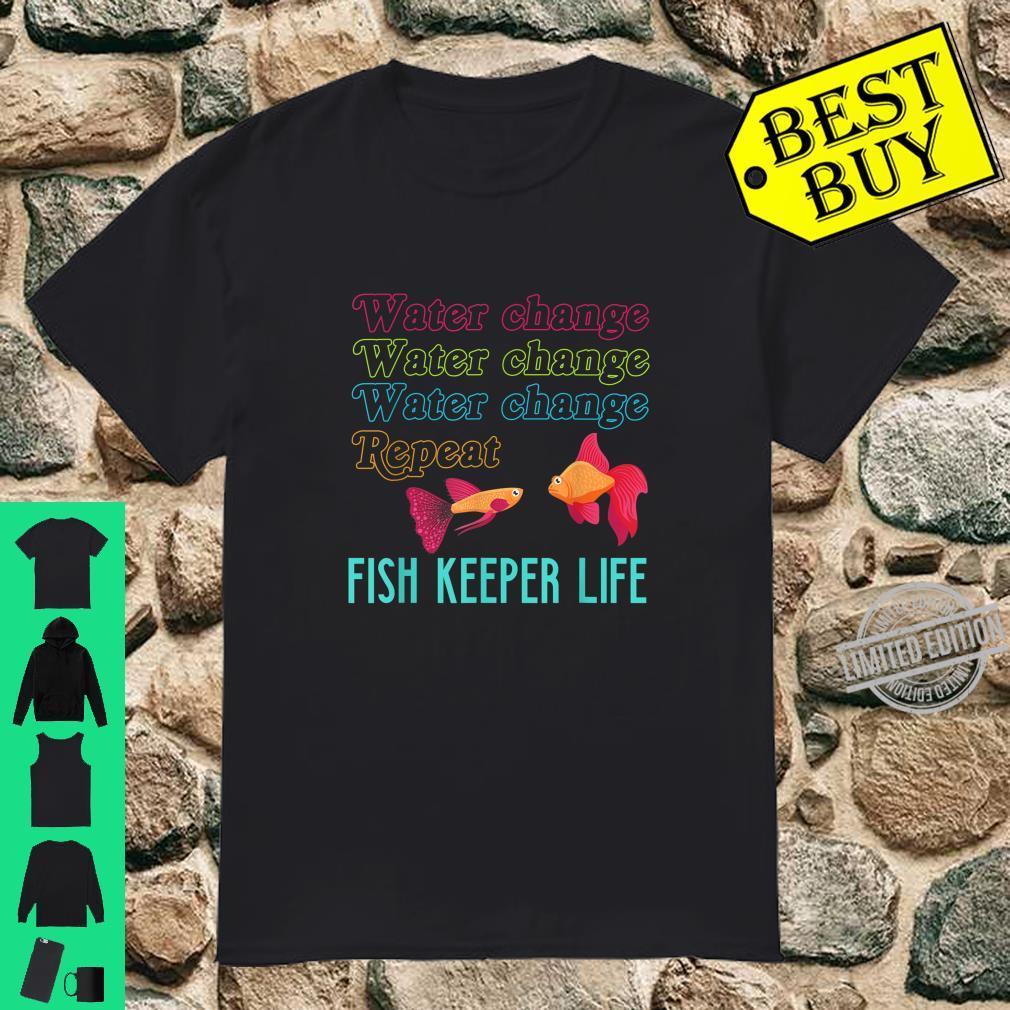 Fish Keeper Aquarium Tech Aquarist Life Water Change Repeat Shirt