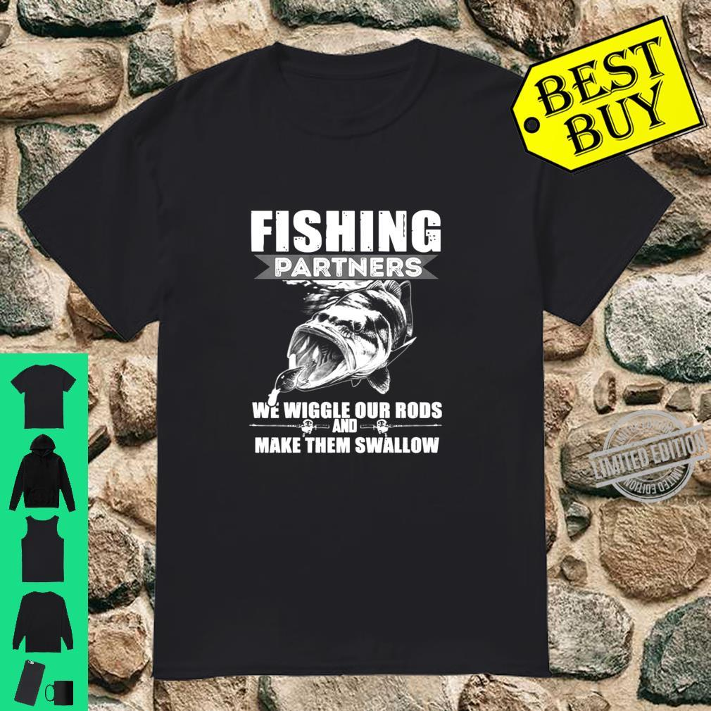 Fishing Partners We Wiggle Our Rods Shirt