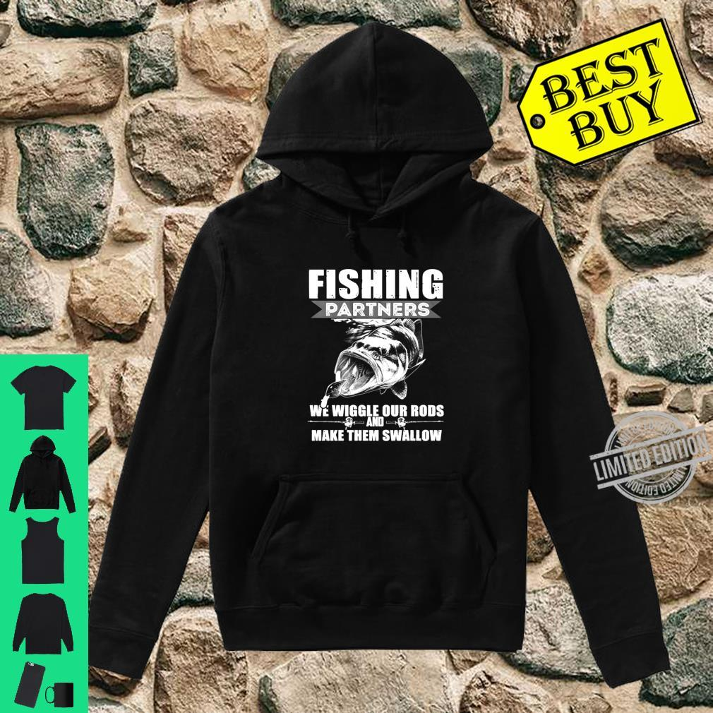 Fishing Partners We Wiggle Our Rods Shirt hoodie