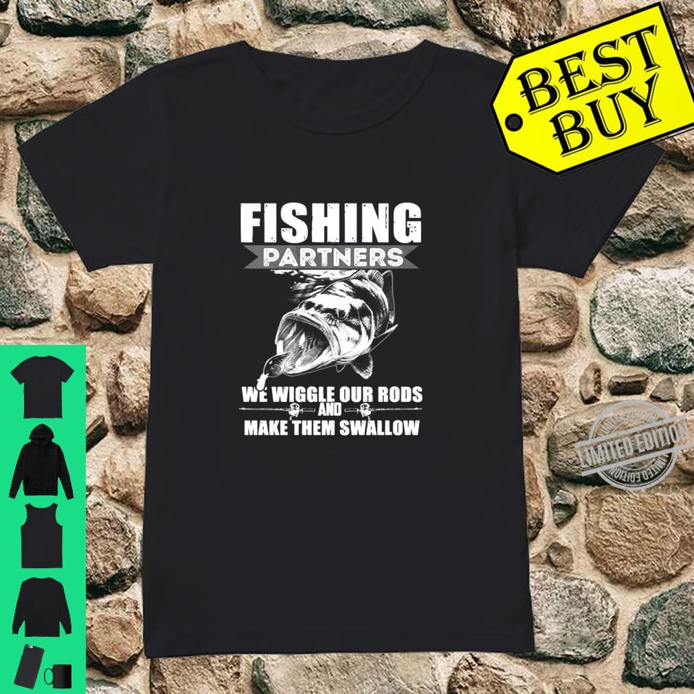Fishing Partners We Wiggle Our Rods Shirt ladies tee