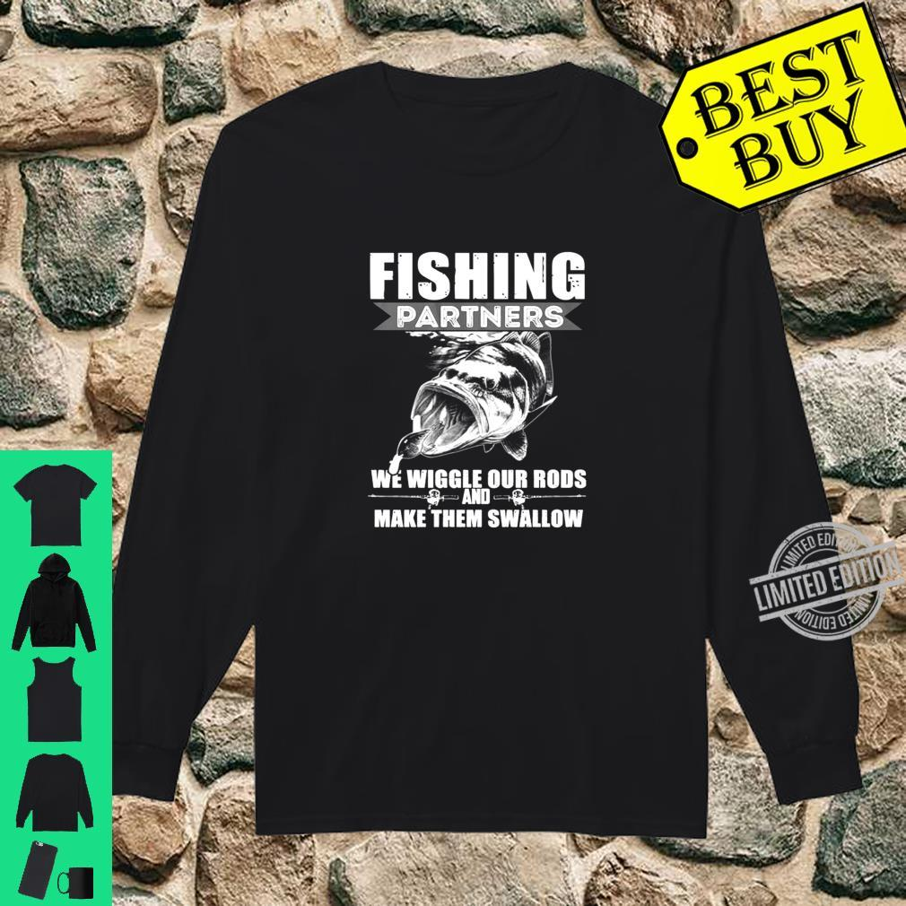 Fishing Partners We Wiggle Our Rods Shirt long sleeved