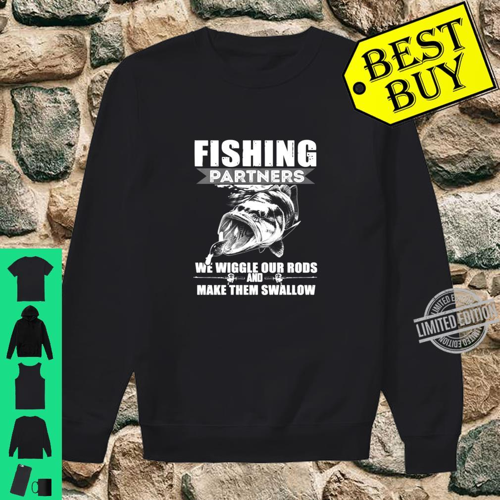 Fishing Partners We Wiggle Our Rods Shirt sweater