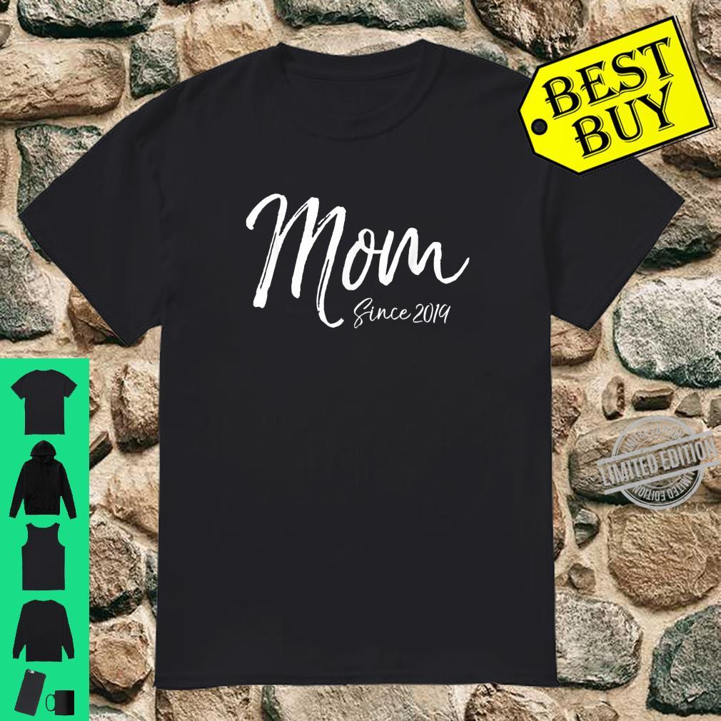 Fun First Mother's Day for New Moms Cute Mom Since 2019 Shirt