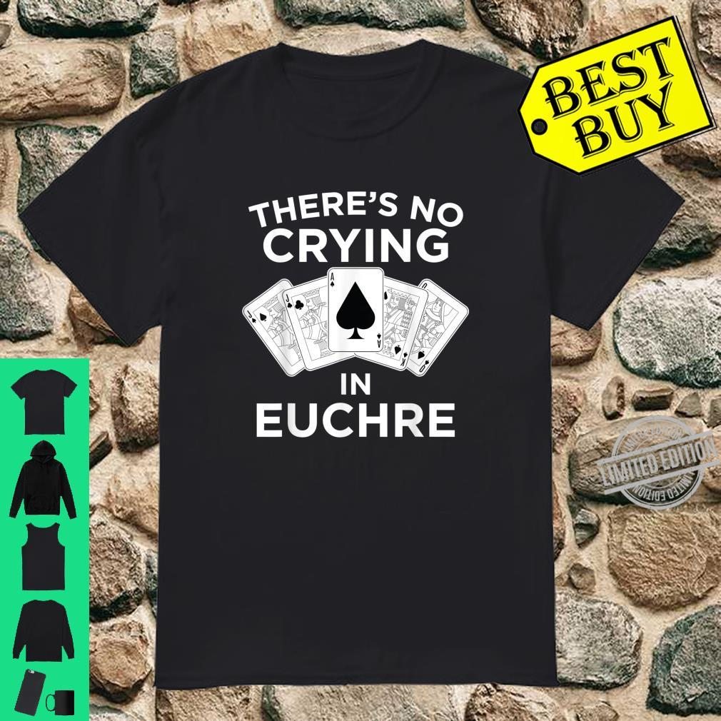 Funny Card Player No Crying In Euchre Shirt