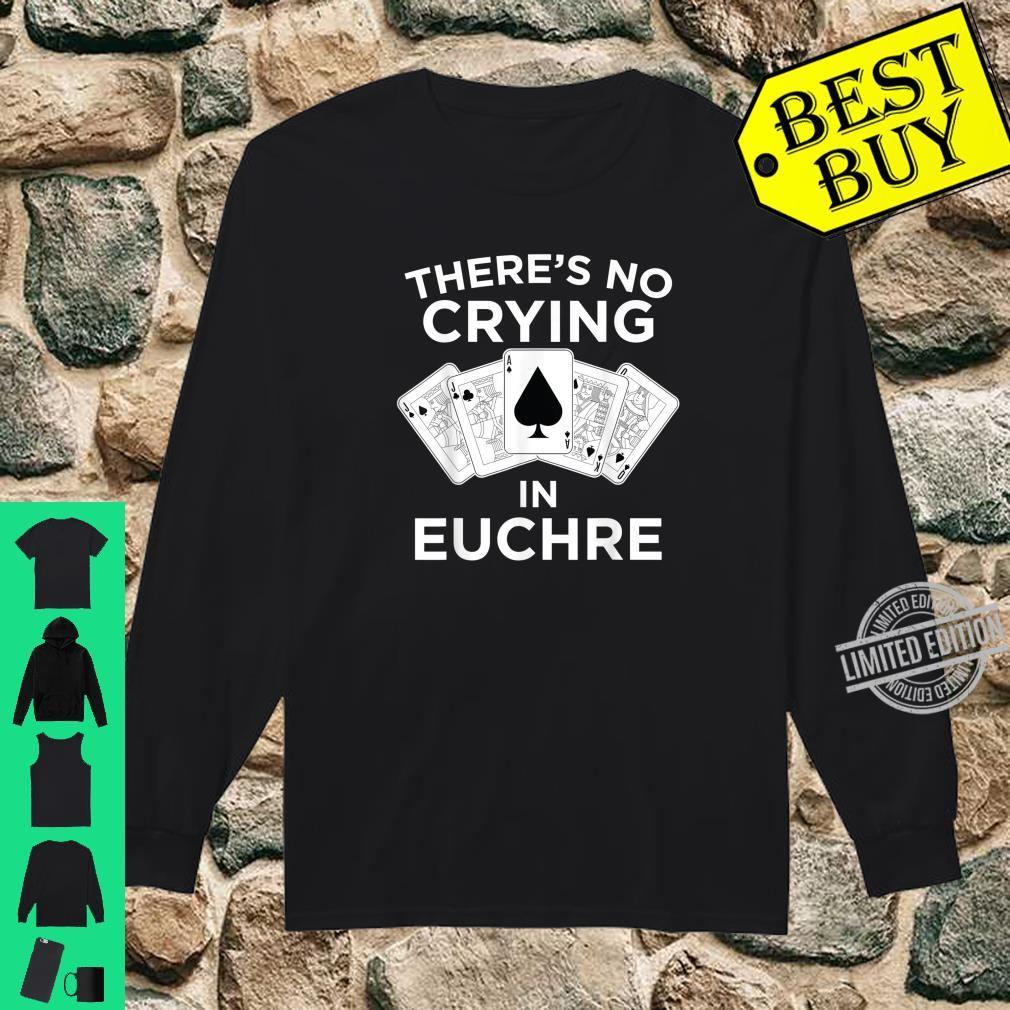 Funny Card Player No Crying In Euchre Shirt long sleeved