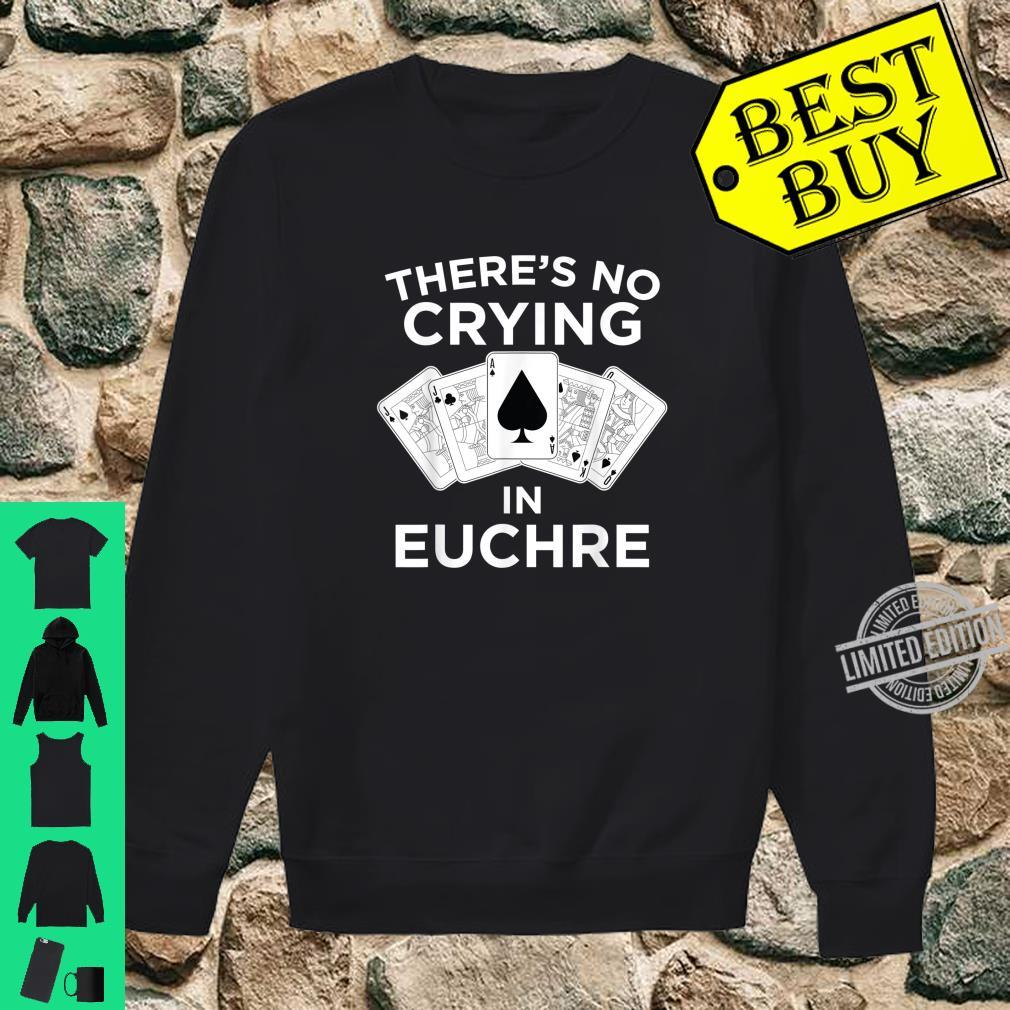 Funny Card Player No Crying In Euchre Shirt sweater